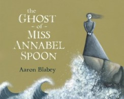 The-Ghost-of-Miss-Annabel-Spoon2-300x242